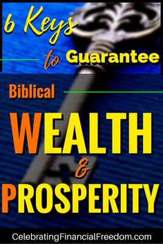 God is a god of wealth and prosperity.  Though many people bristle at the thought, there is a ton of scriptural evidence that when we do certain things we will be blessed in many ways (even financially).  Click the Pic to discover the 6 Keys to biblical Wealth and Prosperity. Read the post and watch the video #money #finance #bible #wealth  http://www.cfinancialfreedom.com/keys-guarantee-biblical-wealth-prosperity