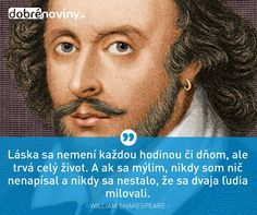Myšlienka na dnes od Williama Shakespearea. #williamshakespeare #myslienkadna #myslienkanadnes #dobrenoviny #motto #osobnosti #vyroky #thoughtoftheday