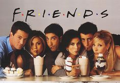 F.R.I.E.N.D.S -- Will never get tired of this show...no matter how long ago it stopped airing...