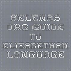 helenas.org guide to Elizabethan language