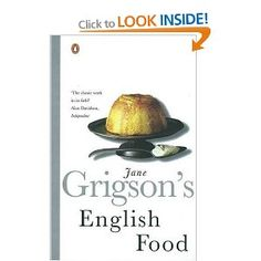 {English Food, Jane Grigson.} I love all of her books but this is my favourite.