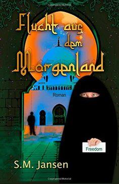 Flucht aus dem Morgenland: Frauenroman von S. M. Jansen #Buchtipp #Weihnachten #Geschenktipp #Nikolaus #Lesen #Orient http://www.amazon.de/dp/150017467X/ref=cm_sw_r_pi_dp_vLlCub1VTBVA4