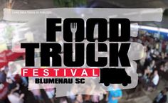 Principais food trucks do Brasil estarão no Festival em Blumenau - http://superchefs.com.br/food-truck-festival-blumenau/ - #Blumenau, #FoodTruck, #FoodTruckFestivalBlumenau, #Noticias