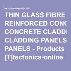 THIN GLASS FIBRE REINFORCED CONCRETE CLADDING PANELS - Products [T]tectonica-online