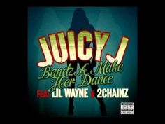 Juicy J - Bandz A Make Her Dance (Audio) ft. 2 Chainz, Lil' Wayne - YouTube
