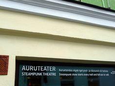 Auruteater Steampunk Theatre Tallinna, Viro, Estonia...  Jemina Staalon matkaploki: Tallinna on steampunk