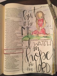Micah But as for me, I watch in hope for the Lord, I wait for God my Savior; my God will hear me. Bible journaling by Julie Williams Bible Journaling For Beginners, Bible Study Journal, Scripture Journal, Scripture Study, Micah Bible, Bible Art, Bible Verses, Word Nerd, Bible Knowledge