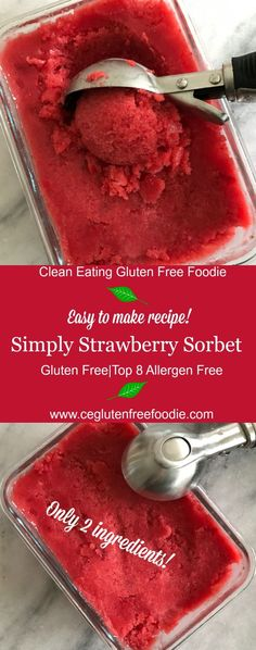 Simply Strawberry Sorbet. This recipe has only 2 ingredients and has no refined sugar.  Its is delicious and economical to make...its so hard to find a sorbet that has not been cross contaminated with dairy or nuts. The kids and adults will love this recipe. Dairy Free, Gluten Free, Soy Free, Peanut/Tree Nut Free and Top 8 Allergen Free. (Vegan and 21 Day Fix Approved)