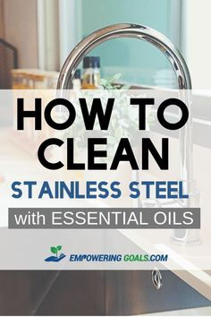 to clean stainless steel with essential oils How to clean stainless steel with essential oils. Use less cleaning chemcials and get the same great germ free clean using essential oils. this essential oil stainless steel cleaner is perfect for your