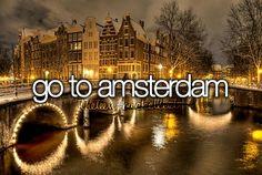 Go to Amsterdam #Bucket list #Before I Die