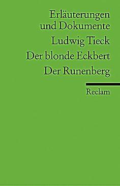 Ludwig Tieck : Der blonde Eckbert, Der Runenberg / von Hanne Castein - Stuttgart : Philipp Reclam, imp. 1998