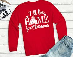 Disney Vacation, Disney Christmas Shirt, I'll Be Home for Christmas