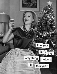 getting lit on Christmas funny funny quotes holidays humor christmas christmas quotes christmas quote christmas humor christas tree Wise Arbaugh Ballisty Allmon-Vetro Merry Christmas, Vintage Christmas Cards, Christmas Humor, Christmas Time, Christmas Stuff, Christmas Pictures, Christmas Quotes, Christmas Ideas, Christmas Crafts