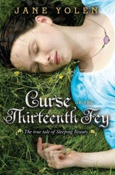Curse of the Thirteenth Fey: The True Tale of Sleeping Beauty.  Ever wonder about the fairy that laid the curse on Sleeping Beauty?  This tale tells her whole story.