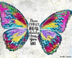Never Forget Art Print by Jennifer Lambein for Tex Butterfly Quotes, Butterfly Art, Butterflies, Beautiful Notebooks, Art Prints Quotes, Art Journal Pages, Journal Themes, Never Forget, Positive Quotes