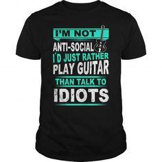 #Guitar I Just Rather Play Guitar Than Talk To Idiots T-shirt & hoodies See more tshirt here: tshirtsport.com