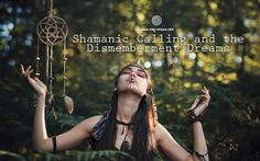 Shamanic Calling and the Dismemberment Dreams - via @psyminds17