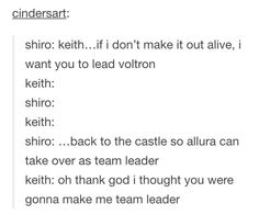 *whispers* shiro died in the original voltron and i think keith became the red lion paladin