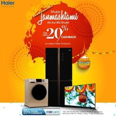 This Janmashtami, get up to 20% Cashback with Haier and make your celebrations more special. Offer lasts till 10th September 2019 for products purchased on EMI through SBI Credit Card. Kitchen Appliances Brands, Banner Online, Clean Technology, Postcard Template, Finding Yourself, Make It Yourself, Website Layout, Social Media Design, Ad Design