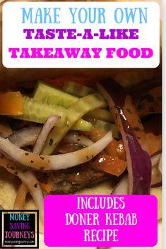 Make Your Own Taste-A-Like Takeaway Food - includes Doner Kebab Recipe