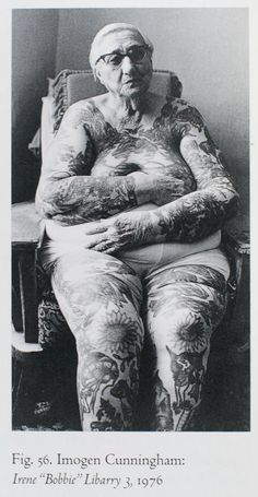 "photos by female photographer Imogen Cunningham, Irene ""Bobbie"" Libarry. freak show. I wanna be a carnival freak show too! (Lets get tatted and go Haley! Et Tattoo, Tattoo You, Body Art Tattoos, Tatoos, Imogen Cunningham, Geniale Tattoos, Cool Tats, Female Photographers, Skin Art"