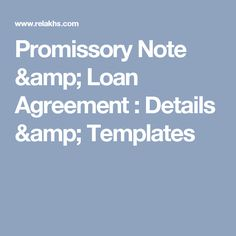 Promissory Note & Loan Agreement : Details & Templates