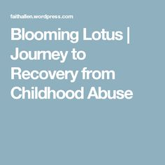 Blooming Lotus | Journey to Recovery from Childhood Abuse