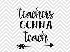 Teachers Gonna Teach SVG and DXF Cut File • PNG • Vector • Download File • Cricut • VG file - Cut File - Cricut projects - cricut ideas - cricut explore - silhouette cameo projects - Silhouette projects Silhouette By Kristin Amanda Designs