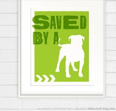 Saved by a Rescue Pitbull Dog Print - 8x10 Pit Bull Bulldog Shelter Dog. (You can choose the colors!)