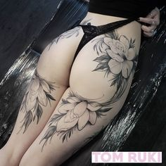 Back Of Thigh Tattoo Women, Bum Tattoo Women, Hip Tattoos Women, Sexy Tattoos, Cute Tattoos, Body Art Tattoos, Sleeve Tattoos, Hip Thigh Tattoos, Floral Thigh Tattoos