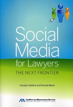 social media for lawyers the next frontier by carolyn elefant http