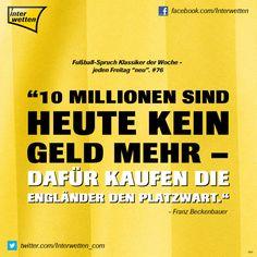"""Fußball-Spruch Klassiker der Woche - jeden Freitag """"neu"""". #76 #FSKdW - """"10 Millionen sind heute kein Geld mehr - dafür kaufen die Engländer den Platzwart."""" - Franz Beckenbauer #Interwetten"""