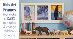 Kids Art Frames that make it easy to display and change Childrens Art