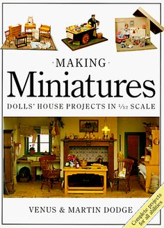 Making Miniatures: Dolls' House Projects In 1/12 Scale by Venus & Martin Dodge http://www.amazon.com/dp/0715399632/ref=cm_sw_r_pi_dp_tU-Ztb19EDEP3VNN