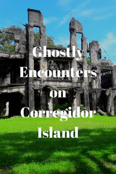 A living museum and then some at beautiful Corregidor Island in the Philippines! http://www.theislanddrum.com/ghostly-encounters-on-corregidor-island/