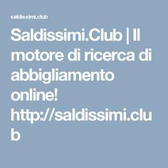 Saldissimi.Club   Il motore di ricerca di abbigliamento online! http://saldissimi.club