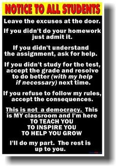 Notice to Students (Big Text) - NEW School Classroom Student Motivational POSTER. LOVE for middle school and high school ! With a few changes this will work at home too Classroom Quotes, Classroom Posters, Classroom Ideas, Classroom Door, History Classroom, Science Classroom, Teacher Tools, Teacher Resources, Teacher Desks