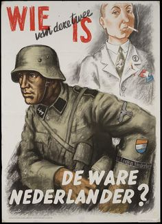 "SS recruiting poster, Netherlands 1943: ""Which of these two is the real Dutchman?"