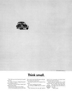 """""""Think small"""" era un'anti-campagna. Non era piena di colore, ma in bianco e nero. La headline aveva un punto. Umorismo e fascino."""