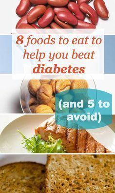 8 foods that can help you beat diabetes (and 5 food you should avoid)