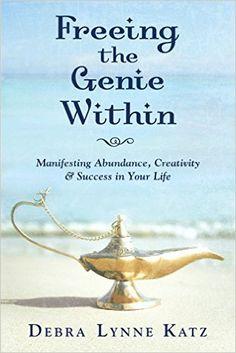 Freeing the Genie Within: Manifesting Abundance, Creativity & Success in Your Life (Debra Lynne Katz Books Book 3) - Kindle edition by Debra Lynne Katz, Laurie Griffin Katz. Self-Help Kindle eBooks @ Amazon.com.