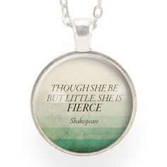Though She Be But Little She Is Fierce Necklace On Green Ombre – quote by William Shakespeare, pendant by CellsDividing