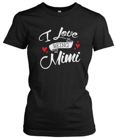 I Love Being Mimi! The perfect t-shirt for any proud Mimi! Available here - http://diversethreads.com/products/i-love-being-mimi?variant=3456833477