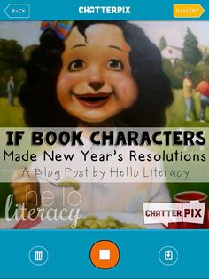 If Book Characters Made New Year's Resolutions: Book Response with Chatterpix App by Hello Literacy