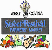 West Covina Street Festival & Farmers' Market | Saturdays from 8:00 am - 1:00 pm | West Covina Westfield (near Firestone Tires)