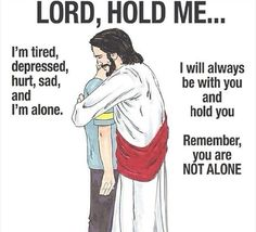 I remember being about 8 years old, and wanting a hug from Jesus. Still do, even though I'm older. Lord, hold me. :)