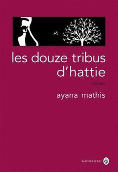Littérature - LES DOUZE TRIBUS D'HATTIE de AYANA MATHIS