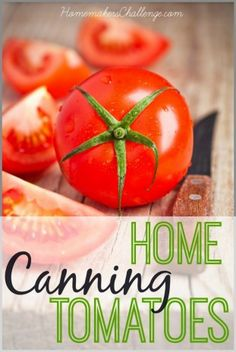 Easy Home Canning Tomatoes @homechallenge