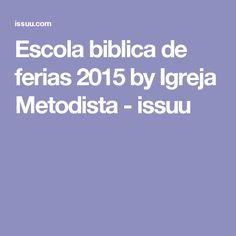 Escola biblica de ferias 2015 by Igreja Metodista - issuu