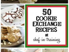 50 Cookie Exchange Recipes on chef-in-training.com This list is incredible! Everyone can find a cookie for the holidays this year in this am...